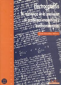 Portada de Electrocatálisis: Su relevancia en la resolución de problemas energéticos y medioambientales