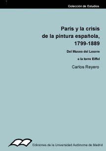 Portada de París y la crisis de la pintura española, 1799-1889